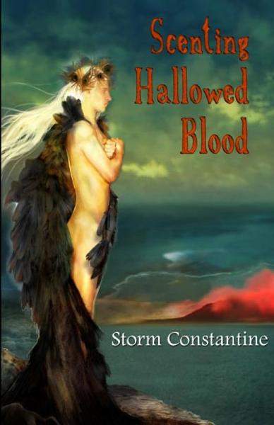 Scenting Hallowed Blood By: Storm Constantine