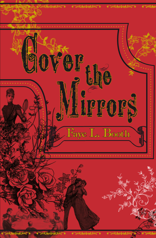 Cover the Mirrors By: Faye Booth