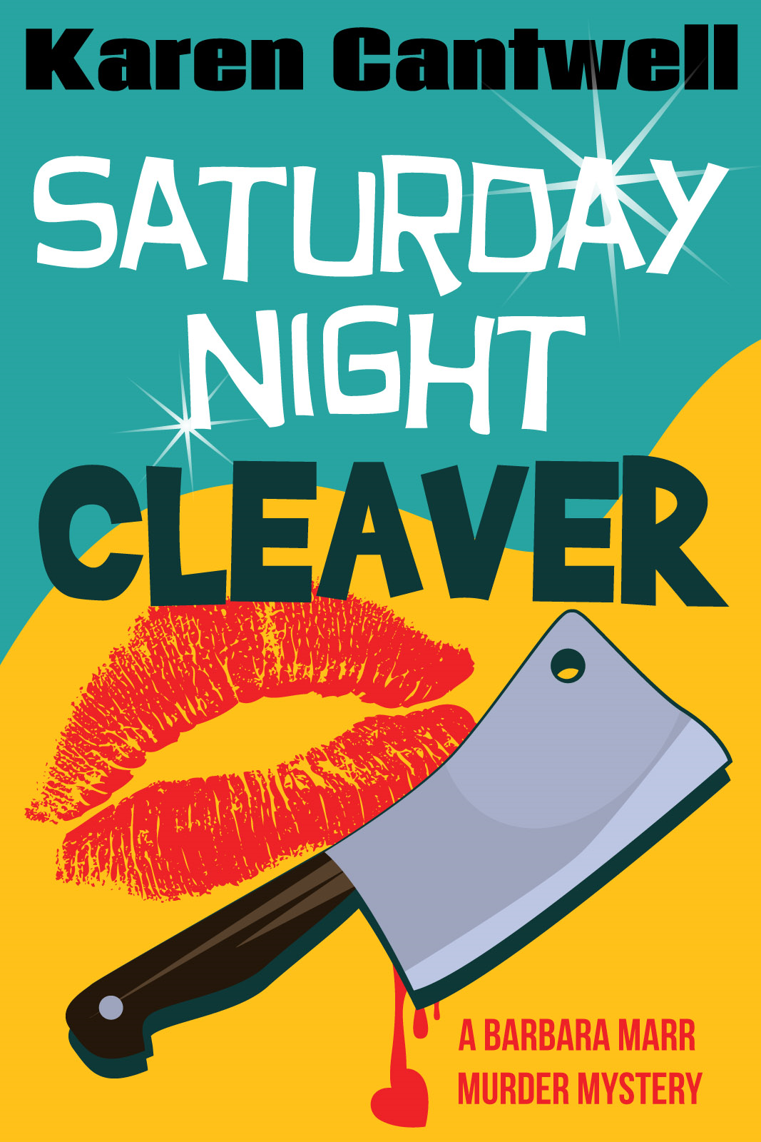 Saturday Night Cleaver By: Karen Cantwell