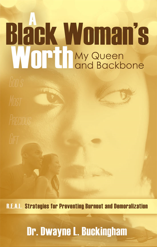 A Black Woman's Worth: My Queen and Backbone