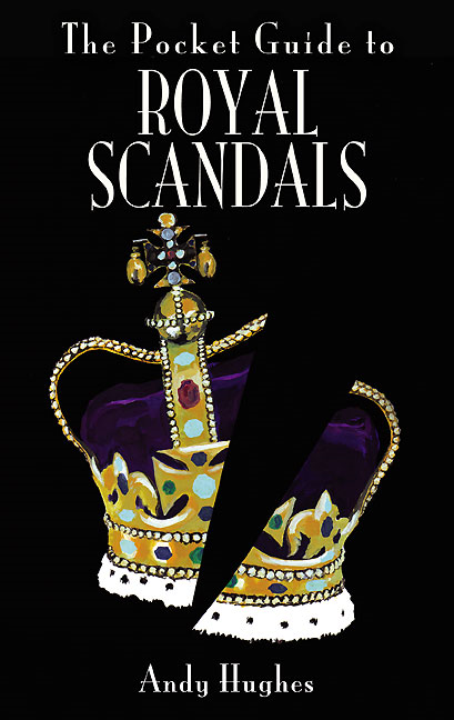 The Pocket Guide to Royal Scandals