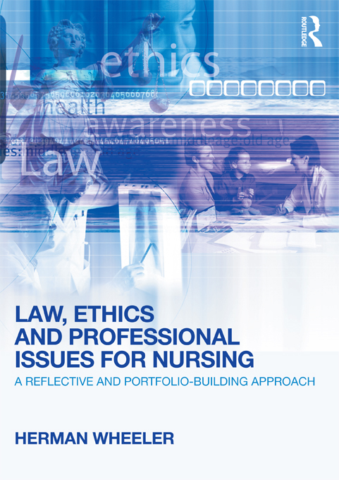 Law,  Ethics and Professional Issues for Nursing A Reflective and Portfolio-Building Approach