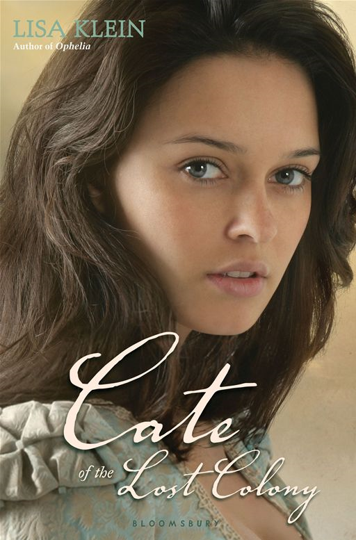 Cate of the Lost Colony By: Lisa Klein