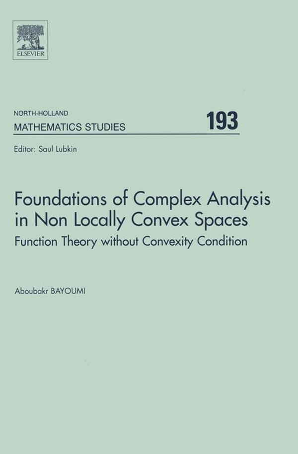 Foundations of Complex Analysis in Non Locally Convex Spaces Function Theory without Convexity Condition