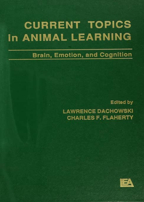 Current Topics in Animal Learning Brain,  Emotion,  and Cognition