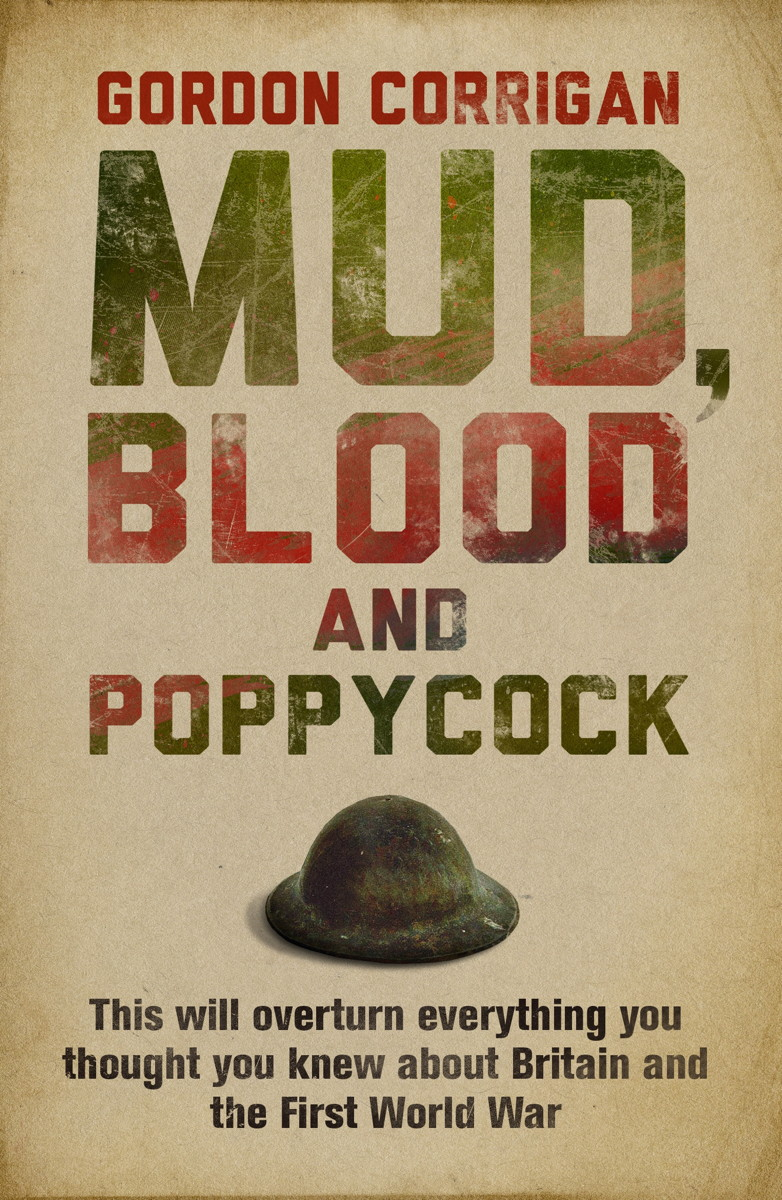 Mud,  Blood and Poppycock Britain and the Great War