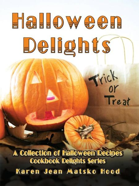 Halloween Delights Cookbook By: Hood, Karen Jean Matsko