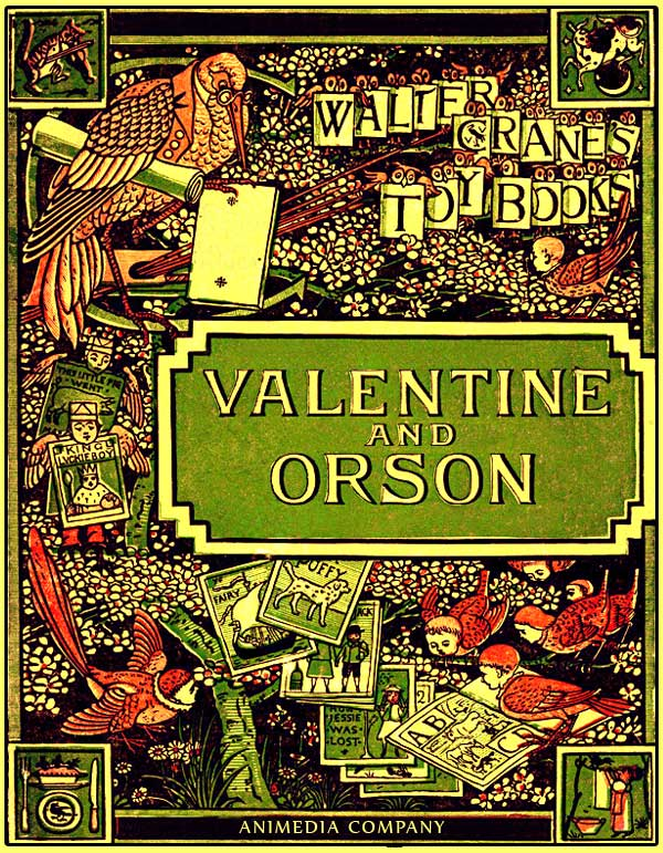 Valentine and Orson (Illustrated edition) By: Walter Crane