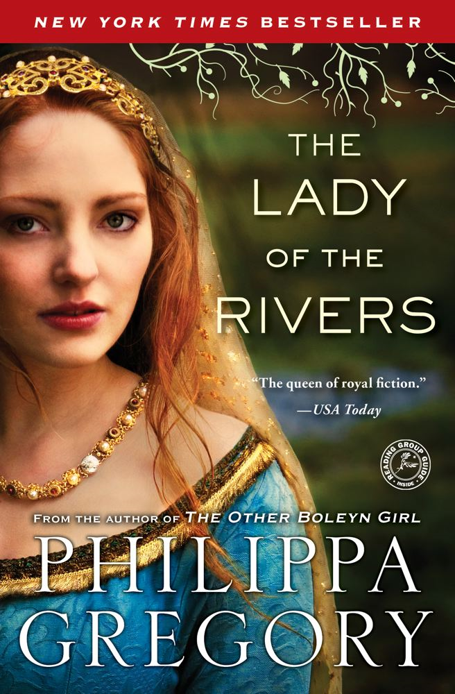 The Lady of the Rivers By: Philippa Gregory
