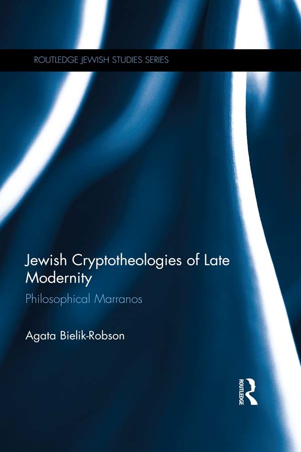 Jewish Cryptotheologies of Late Modernity Philosophical Marranos