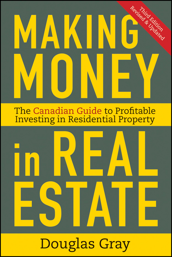 Making Money in Real Estate By: Douglas Gray