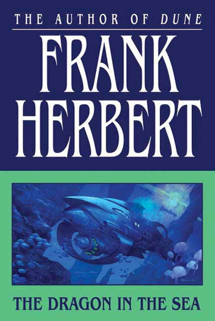 The Dragon in the Sea By: Frank Herbert