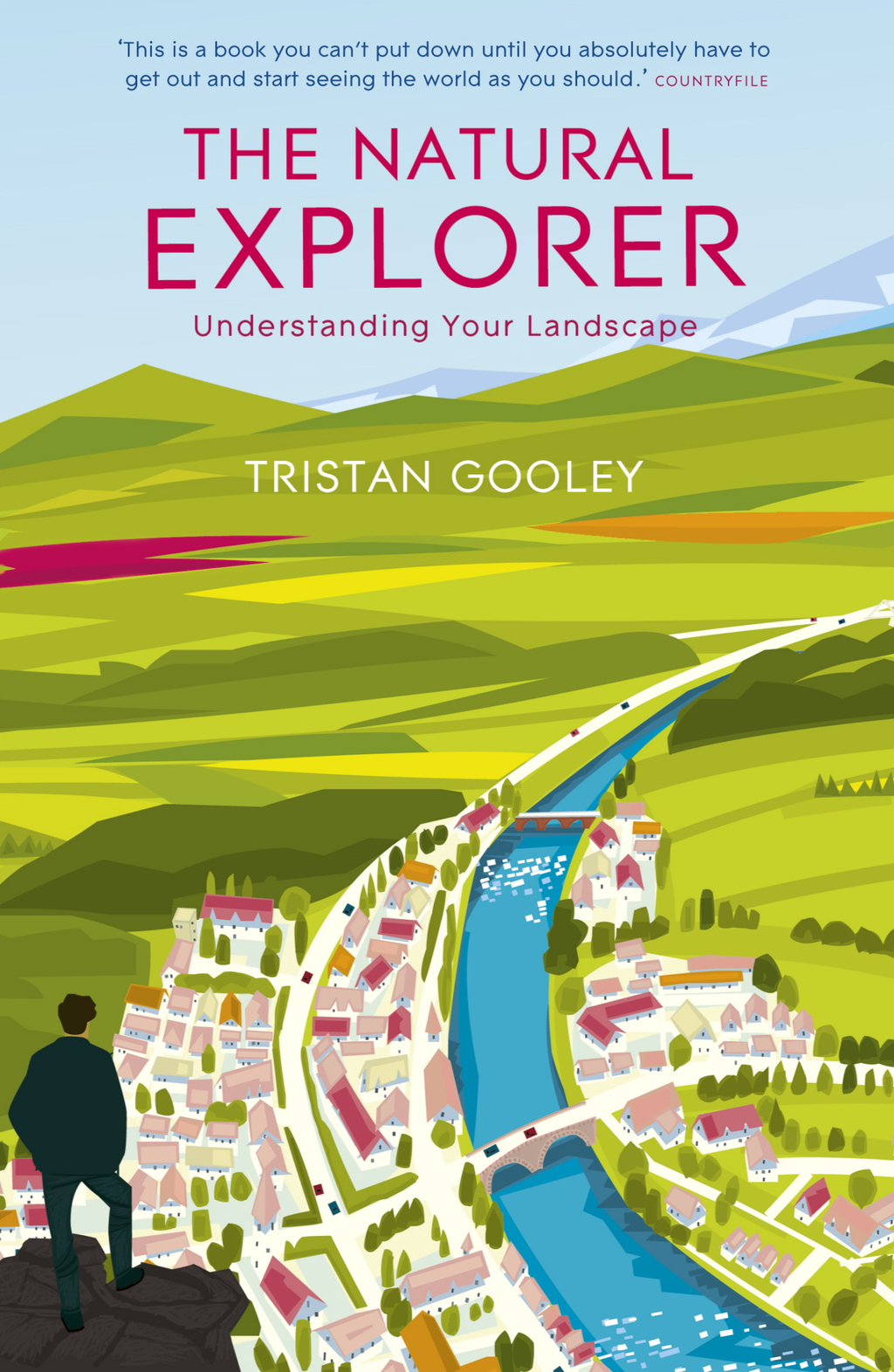 The Natural Explorer: Understanding Your Landscape Understanding Your Landscape