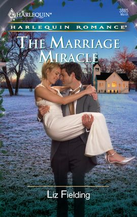 The Marriage Miracle By: Liz Fielding