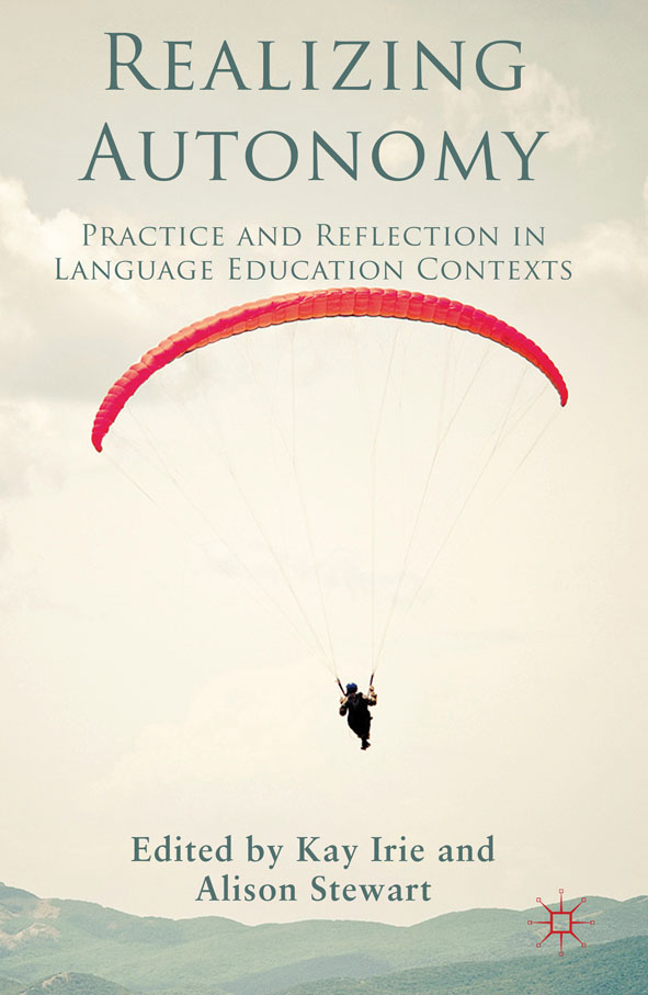 Realizing Autonomy Practice and Reflection in Language Education Contexts