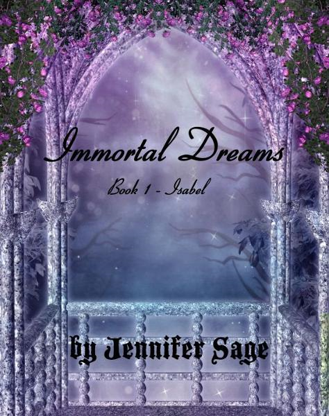 Immortal Dreams- Book 1: Isabel