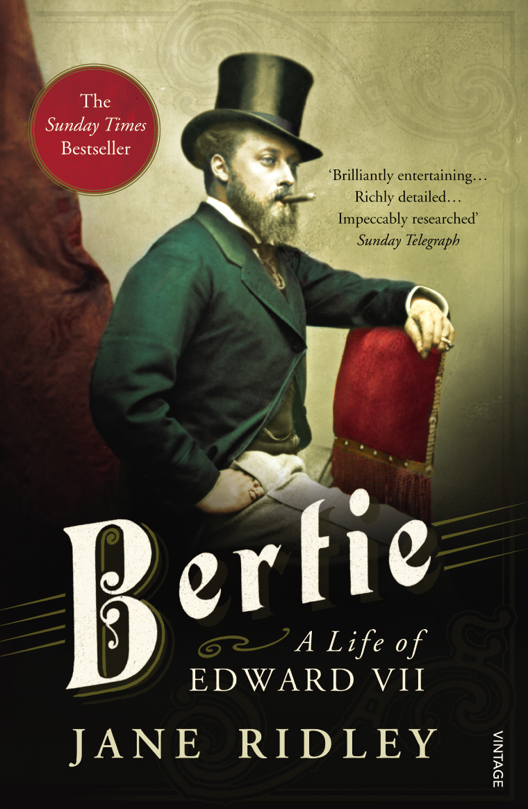 Bertie: A Life of Edward VII