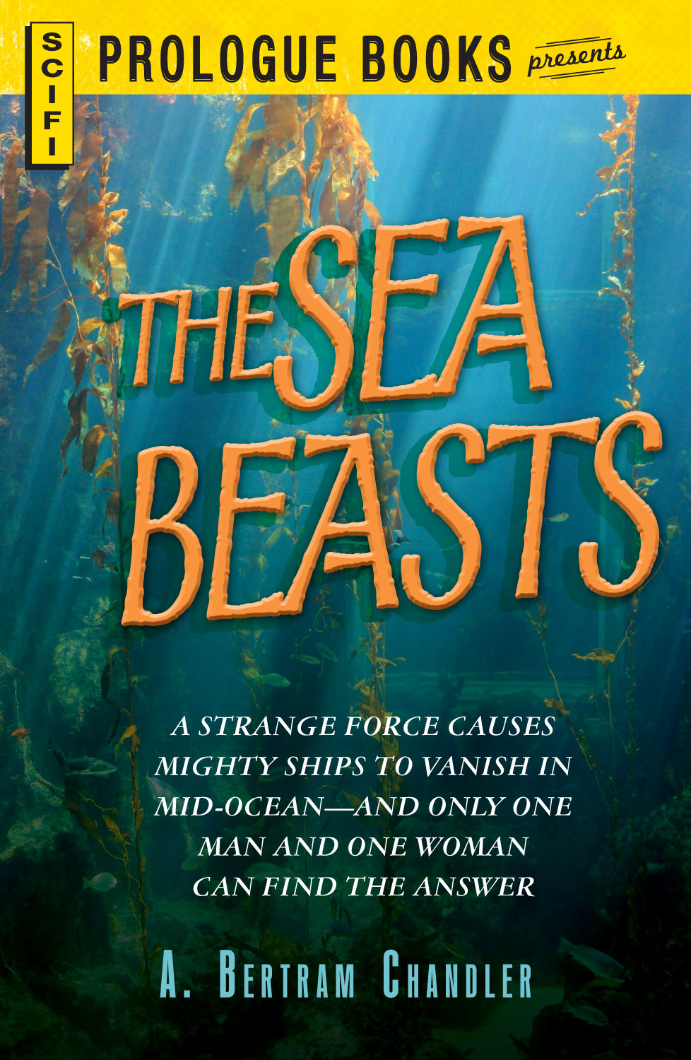 The Sea Beasts By: A. Bertram Chandler