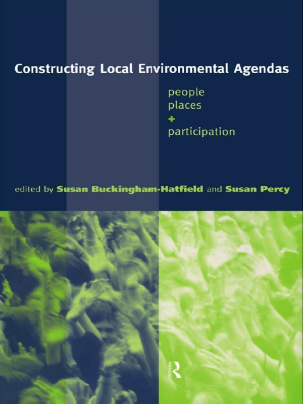 Constructing Local Environmental Agendas People,  Places and Participation