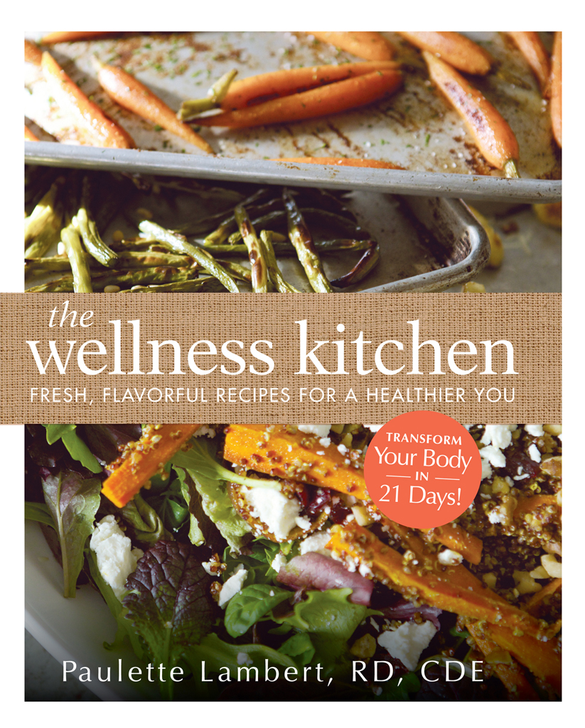The Wellness Kitchen Fresh,  Flavorful Recipes for a Healthier You