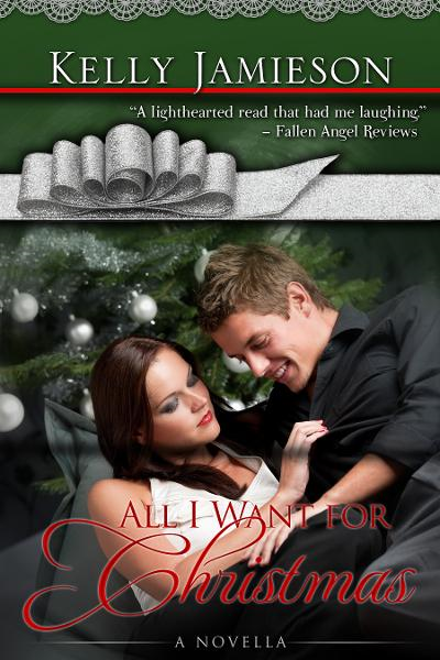 All I Want For Christmas By: Kelly Jamieson