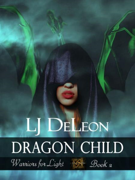 Dragon Child By: LJ DeLeon