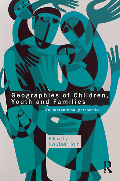 Geographies of Children,  Youth and Families: An International Perspective
