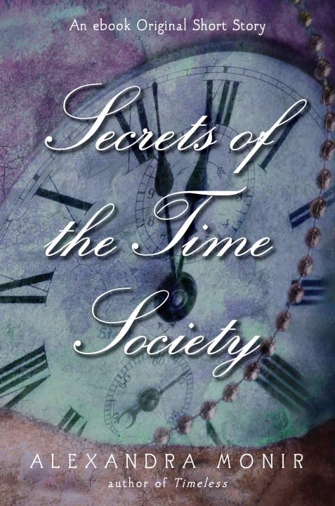 Secrets of the Time Society By: Alexandra Monir