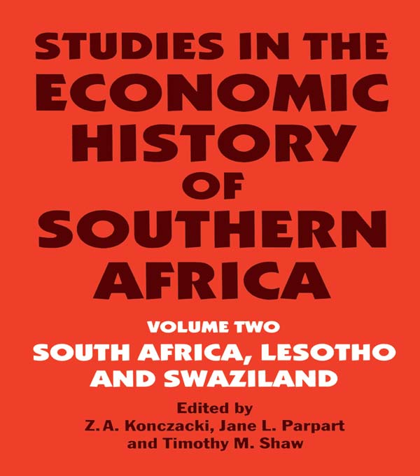 Studies in the Economic History of Southern Africa Volume Two : South Africa,  Lesotho and Swaziland