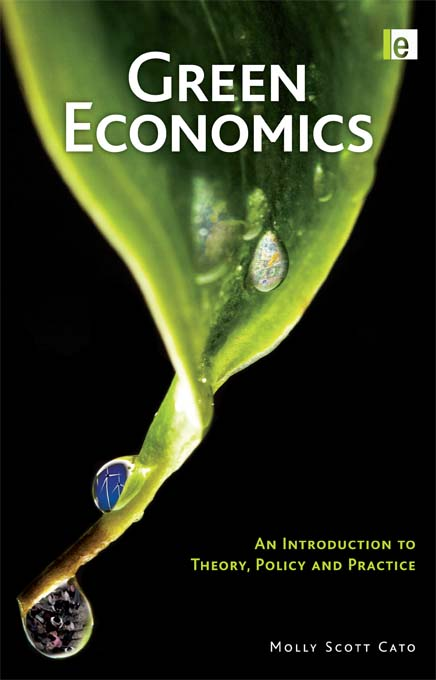 Green Economics An Introduction to Theory,  Policy and Practice