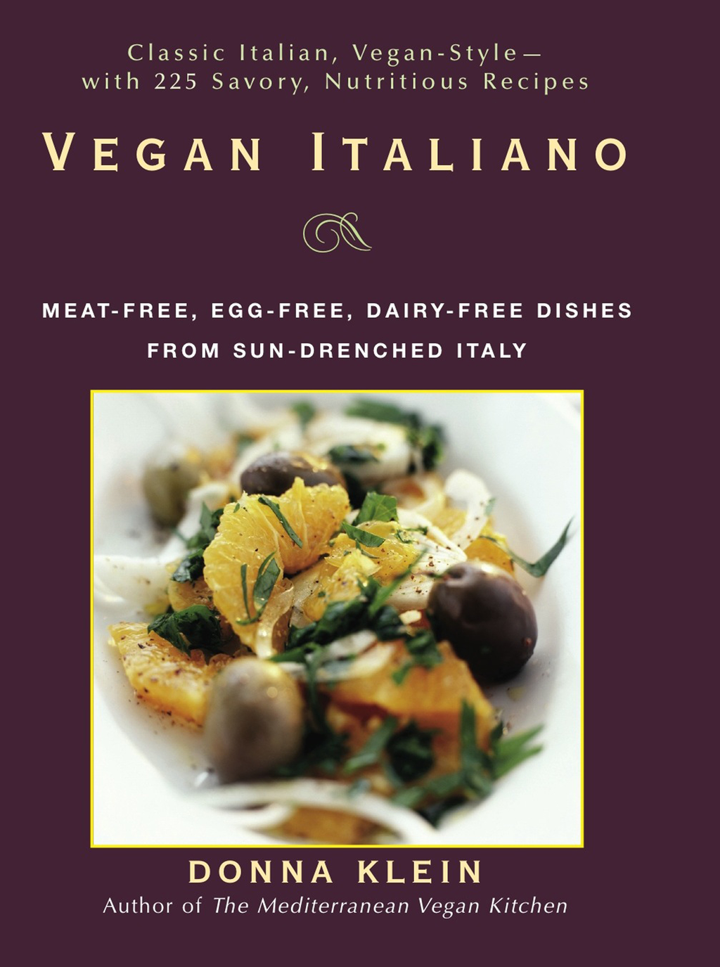 Vegan Italiano Meat-free,  Egg-free,  Dairy-free Dishes from Sun-Drenched Italy
