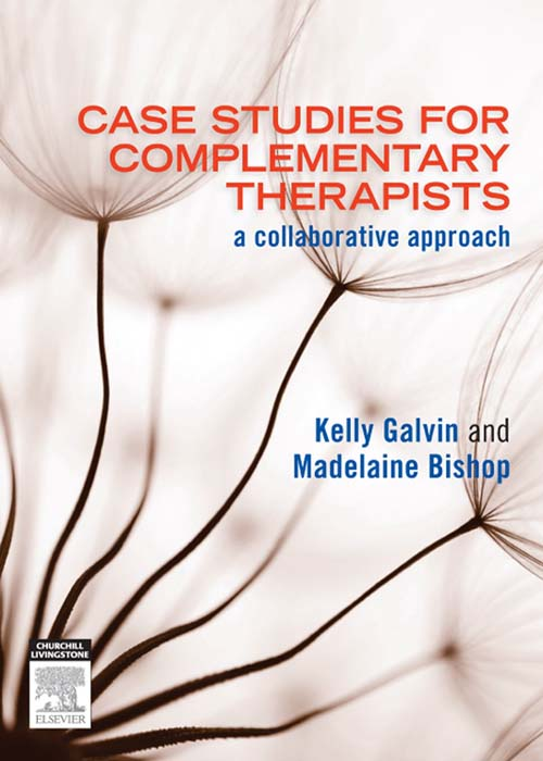Case Studies for Complementary Therapists a collaborative approach