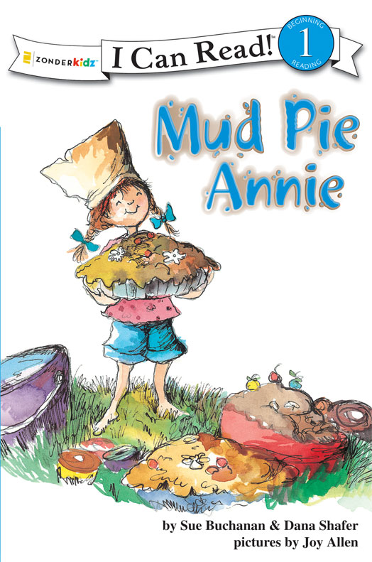 Mud Pie Annie By: Dana   Shafer,Sue   Buchanan,Joy   Allen