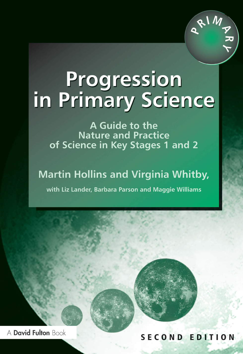 Progression in Primary Science A Guide to the Nature and Practice of Science in Key Stages 1 and 2