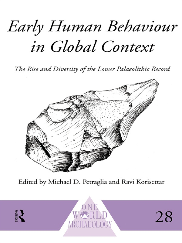Early Human Behaviour in Global Context The Rise and Diversity of the Lower Palaeolithic Record
