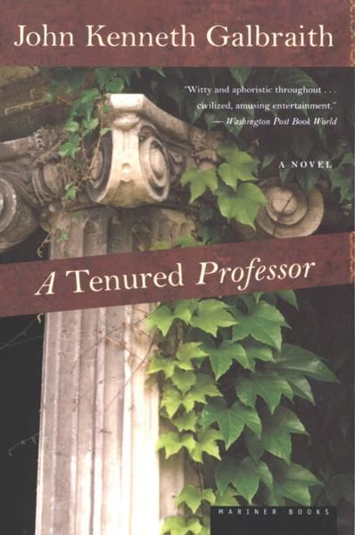 A Tenured Professor By: John  Kenneth Galbraith