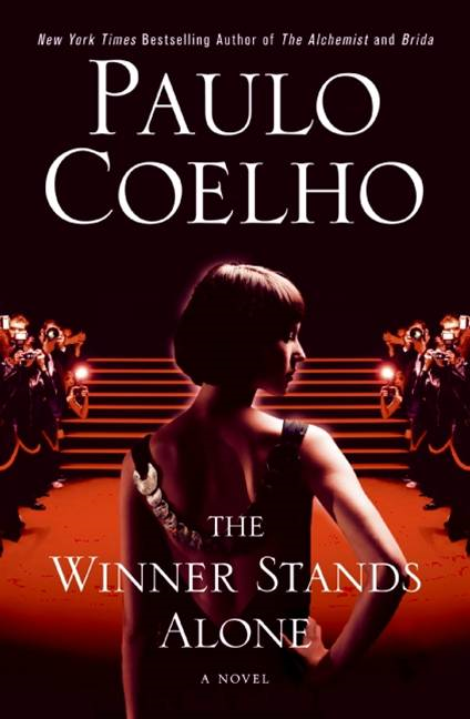 The Winner Stands Alone By: Paulo Coelho