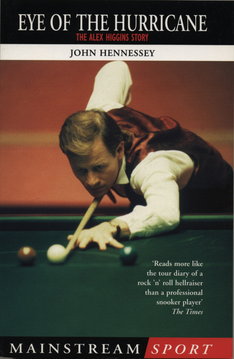 Alex Higgins: Snooker Legend Eye of the Hurricane