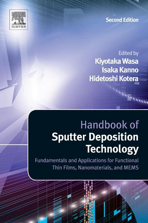 Handbook of Sputter Deposition Technology Fundamentals and Applications for Functional Thin Films,  Nano-Materials and MEMS