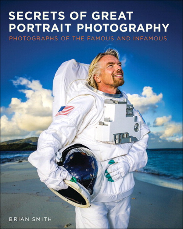 Secrets of Great Portrait Photography By: Brian Smith