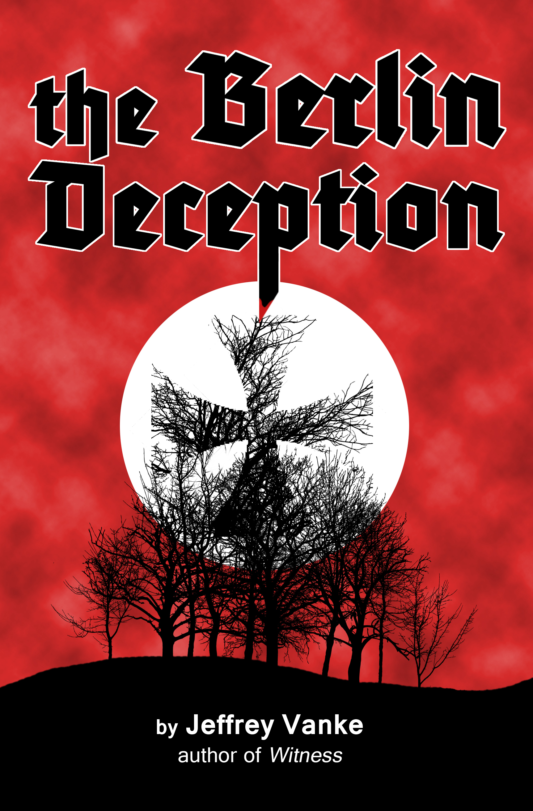 The Berlin Deception By: Jeffrey Vanke