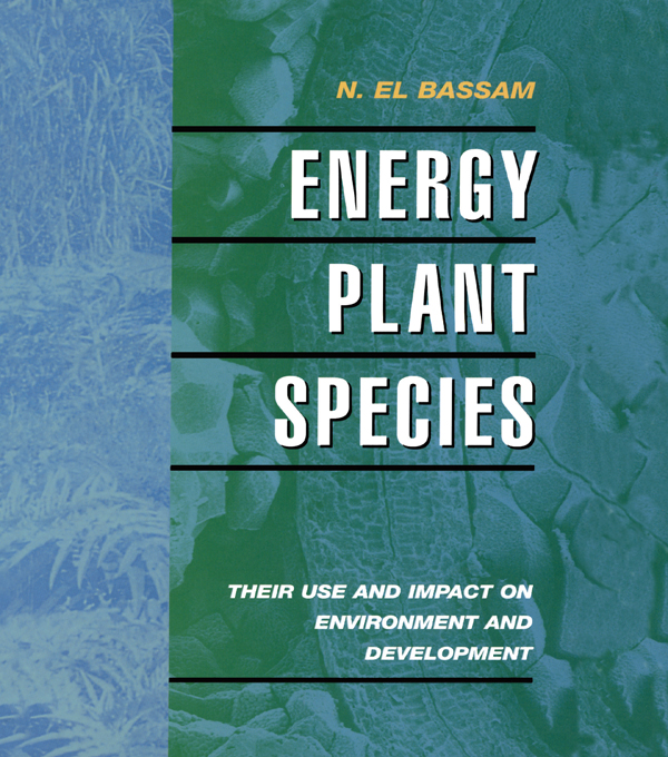 Energy Plant Species Their Use and Impact on Environment and Development