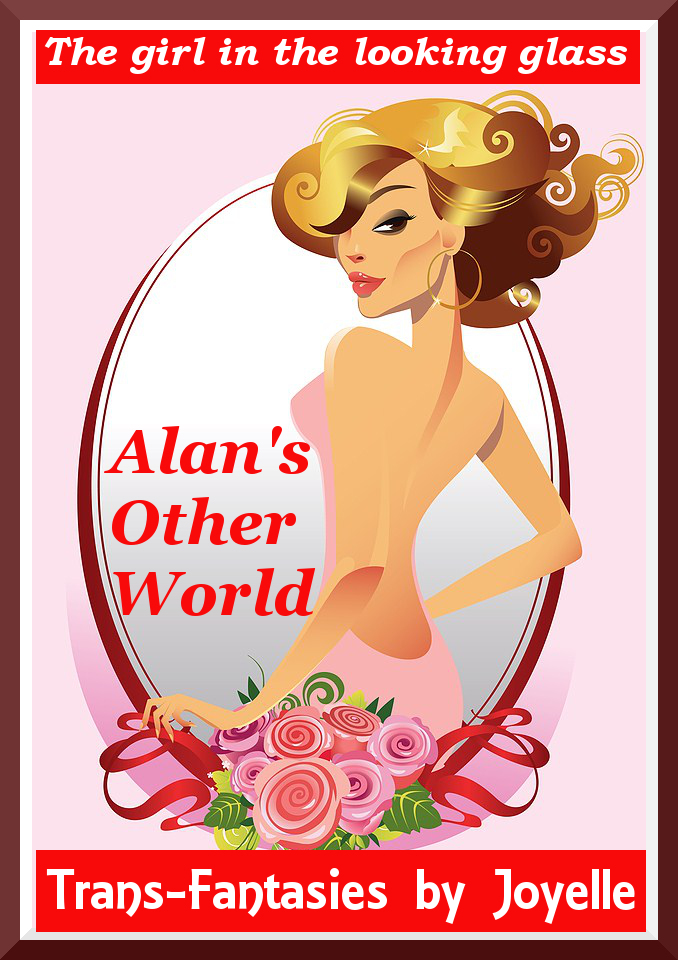 Alan's Other World: The girl in the looking glass