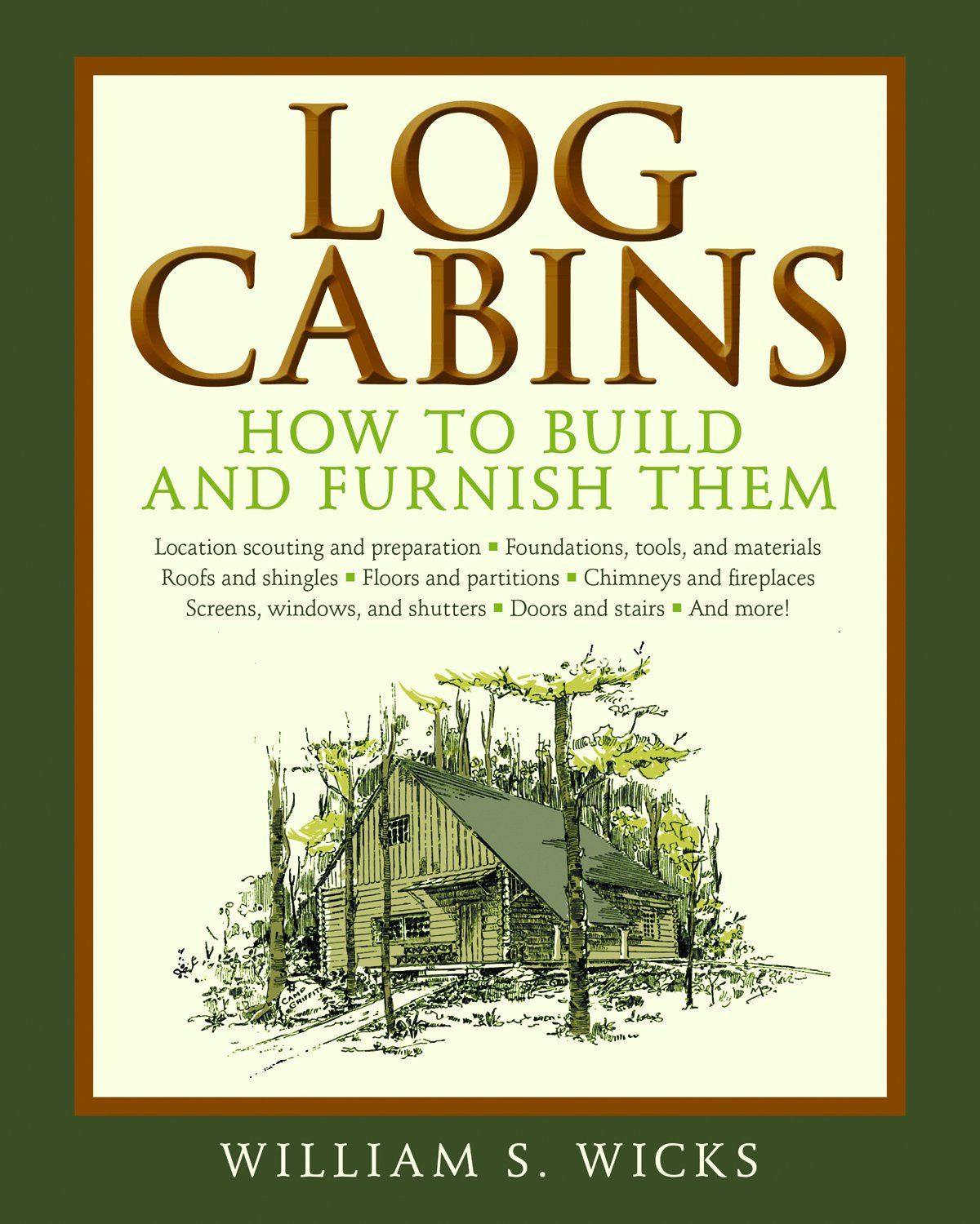 Log Cabins: How to Build and Furnish Them