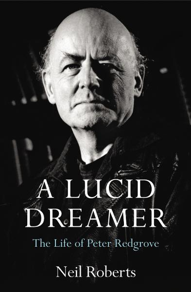 A Lucid Dreamer The Life of Peter Redgrove