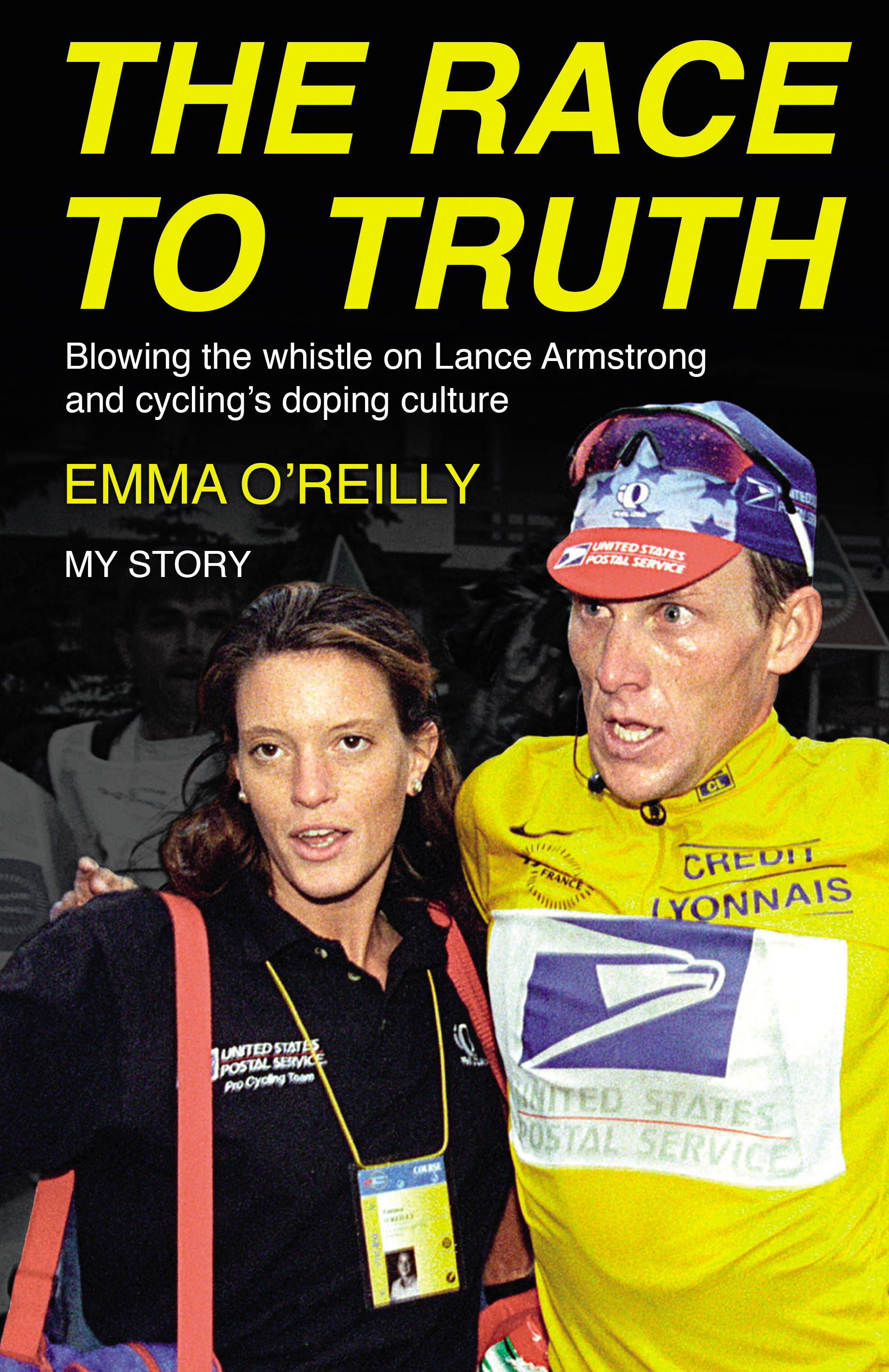 The Race to Truth Blowing the whistle on Lance Armstrong and cycling's doping culture