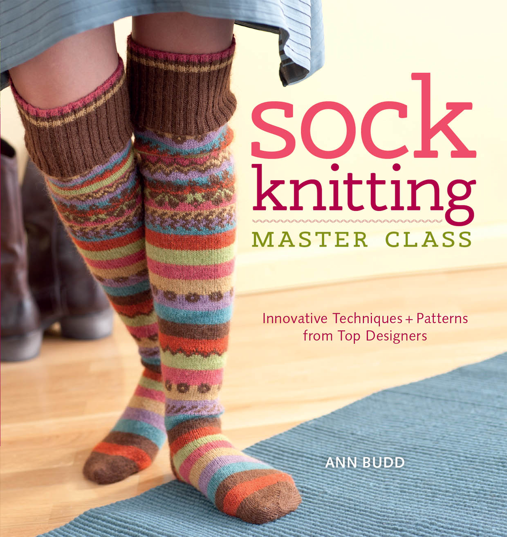 Sock Knitting Master Class Innovative Techniques + Patterns From Top Designers