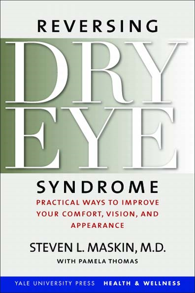 Reversing Dry Eye Syndrome: Practical Ways to Improve Your Comfort, Vision, and Appearance