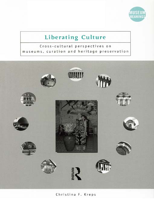 Liberating Culture Cross-Cultural Perspectives on Museums,  Curation and Heritage Preservation