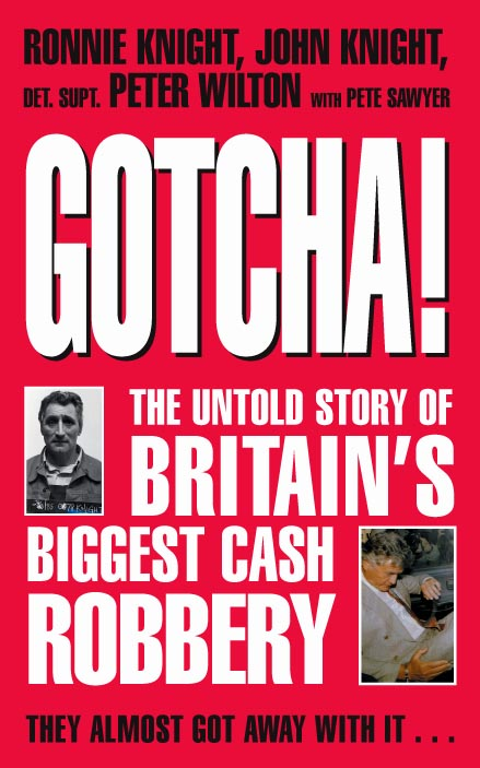 Gotcha! The Untold Story of Britain's Biggest Cash Robbery